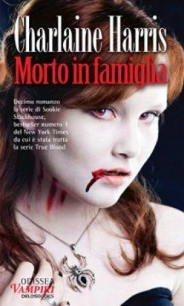 Sookie Stackhouse 10 - Morto in famiglia - only fantasy