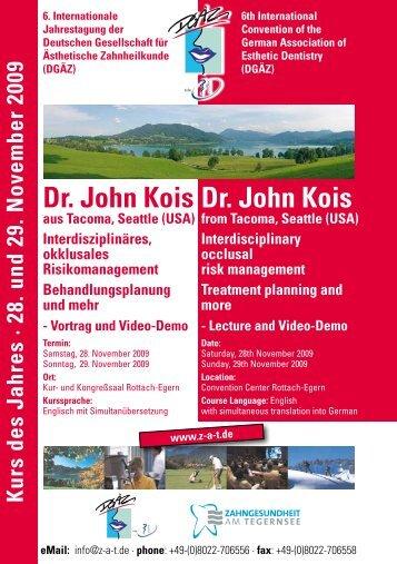 Dr. John Kois Dr. John Kois - ZaT Fortbildungs-GmbH