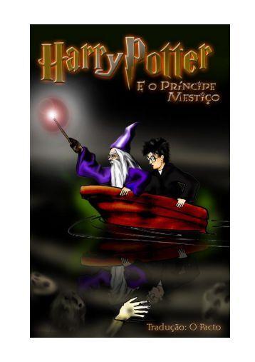 Harry Potter eo Príncipe Mestiço – JK Rowling - FreeBSD Brasil LTDA