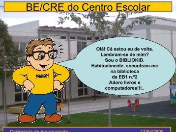 BE/CRE do Centro Escolar - RBE