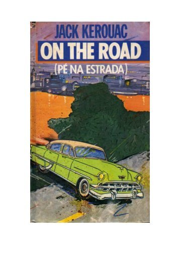 Jack Kerouac - On The Road - Pé na Estrada - Meninas Vampiras