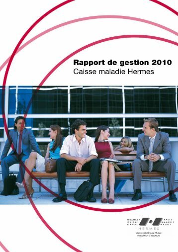 Caisse maladie Hermes 2010 - PDF - Groupe Mutuel