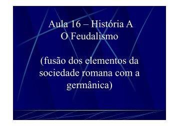 História A - Aulas 16,17 - O Feudalismo e as Cruzadas [Modo de ...