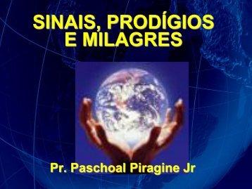 SINAIS, PRODÍGIOS E MILAGRES - Primeira Igreja Batista de Curitiba