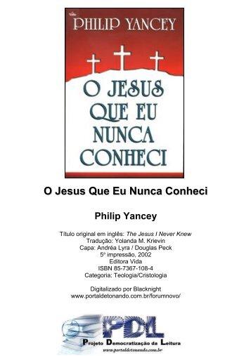 Philip Yancey - O Jesus que eu nunca conheci - Noiva de Cristo