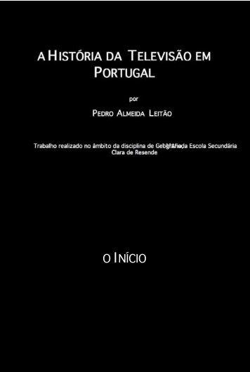A Tv em Portugal-Pedro Leitão - Escola Clara de Resende