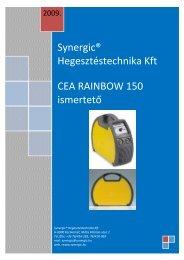 Synergic® Hegesztéstechnika Kft CEA RAINBOW 150 ismertető