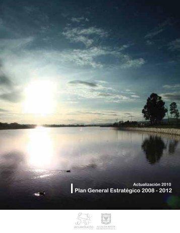 Plan General Estratégico 2008-2012. - Acueducto de Bogotá