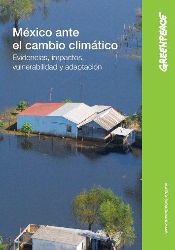 México ante el cambio climático. Evidencias - Greenpeace
