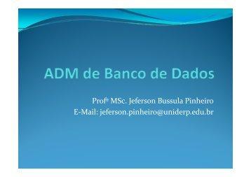 Aula 1 - ADM de Banco de Dados.pdf - Profº MSc. Jeferson Bussula ...