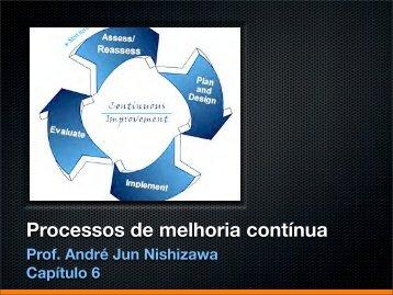Capítulo 6, Processos de melhoria contínua, parte B - André Jun ...