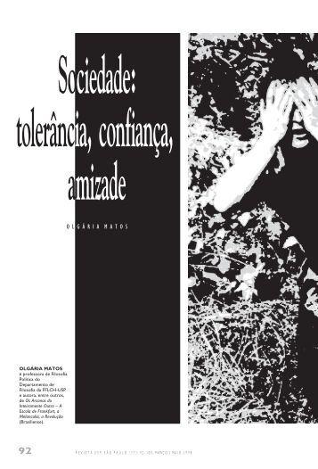 Sociedade: tolerância, confiança, amizade Olgária Matos - USP
