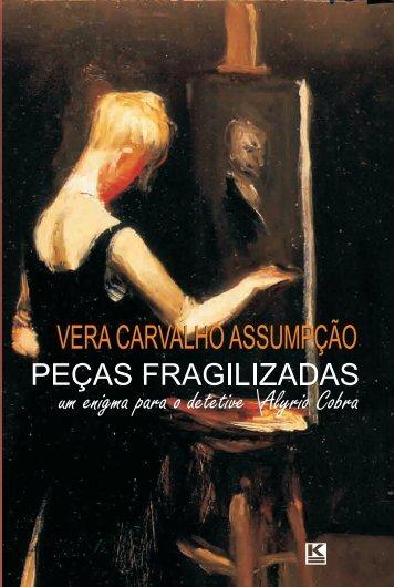 Vera Carvalho Assumpção PEÇAS FRAGILIZADAS Um enigma ...