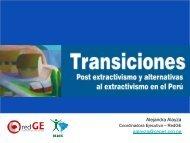 Transiciones y Alternativas al extractivismo (Alayza ... - ParlAmericas