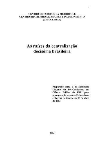 As raízes da centralização decisória brasileira - fflch - USP