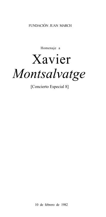 Xavier Montsalvatge - Fundación Juan March