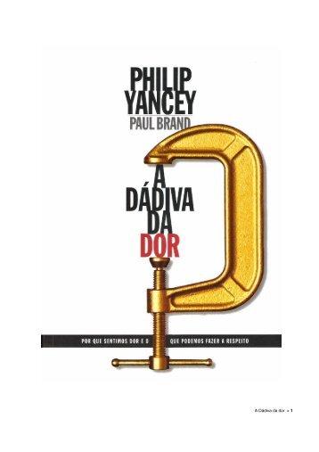 A Dádiva da Dor - Philip Yancey