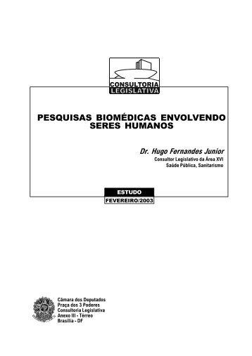 pesquisas biomédicas envolvendo seres humanos - Câmara dos ...