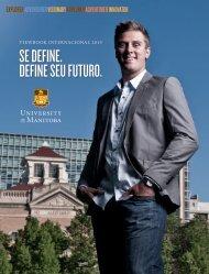 SE DEFINE. DEFINE SEU FUTURO. - University of Manitoba