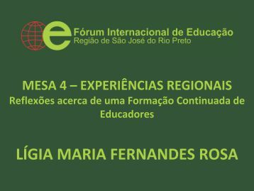 lígia maria fernandes rosa - Fórum Internacional de Educação - São ...