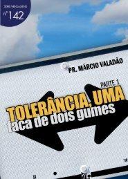 Tolerância, Uma Faca de Dois Gumes - Lagoinha.com