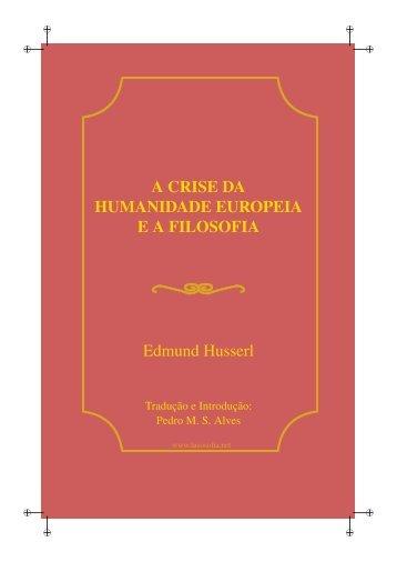 A CRISE DA HUMANIDADE EUROPEIA E A FILOSOFIA Edmund ...