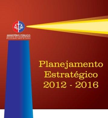 Planejamento Estratégico 2012 - 2016 - Ministério Público