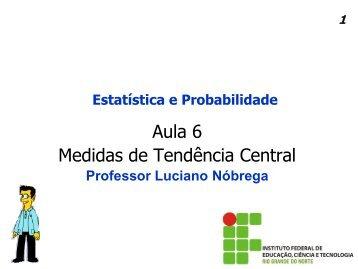 Medidas de Tendência Central - Professor Luciano Nóbrega