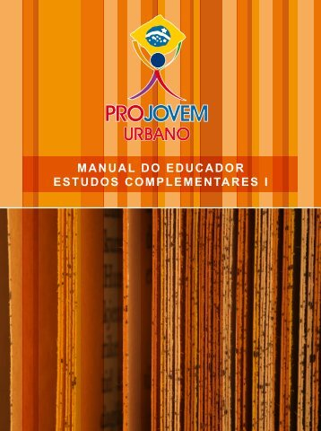 manual do educador estudos complementares i - ProJovem Urbano