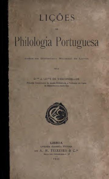 Lições de philologia portuguesa dadas na Biblioteca ... - Index of