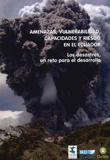 Amenazas, vulnerabilidad, capacidades y riesgo en el Ecuador - IRD
