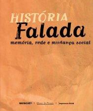 História Falada - Memória, Rede e Mudança Social - Imprensa Oficial