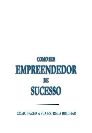COMO SER EMPREENDEDOR DE SUCESSO - Consulting