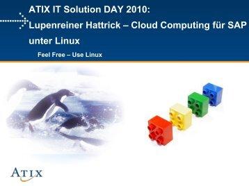 ATIX IT Solution DAY 2010: Lupenreiner Hattrick ... - bei der ATIX AG