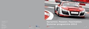 Dynamics. Passion. Fascination. Summer Programme 2012 - Audi