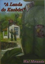 A LENDA DE KUOBÓRI Wal Miranda 1 - Walter Miranda