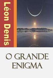 O GRANDE ENIGMA - Portal Luz Espírita