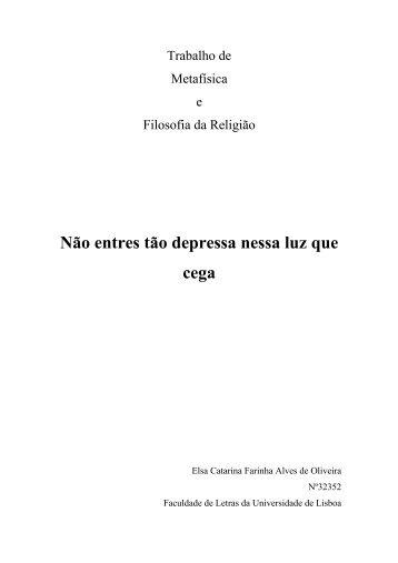 2) Não entres tão depressa nessa luz que - Paulo Borges
