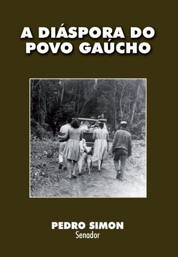 A Diáspora do Povo Gaúcho - Senado Federal