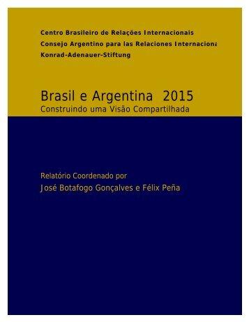 BRASIL E ARGENTINA 2015 Construindo uma Visão ... - CEBRI