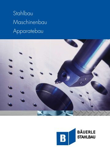 Stahlbau Maschinenbau Apparatebau - Bäuerle Stahlbau