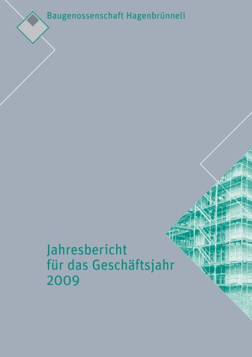 Geschäftsbericht 2009 - Baugenossenschaft Hagenbrünneli