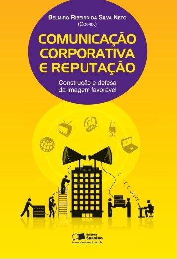 COMUNICAÇÃO CORPORATIVA E REPUTAÇÃO - Editora Saraiva