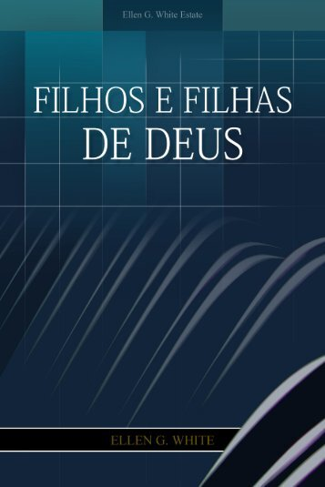 Filhos e Filhas de Deus (2004) - Centro de Pesquisas Ellen G. White