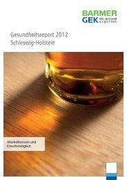 Gesundheitsreport 2012 t Schleswig-Holstein - Barmer GEK