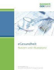 eGesundheit - Nutzen und Akzeptanz ( PDF , 282 KB ) - Barmer GEK