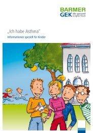 Ich habe Asthma - Informationsmaterial speziell für ... - Barmer GEK