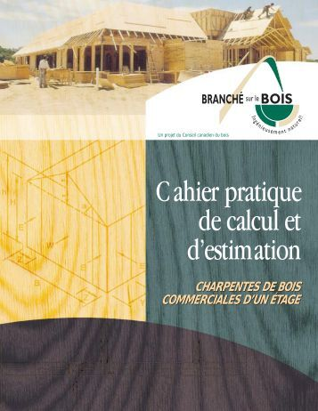 Cahier Pratique de Calcul et D'Estimation - Canadian Wood Council