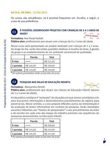1 NA VILA, EM ABRIL - 27/04/2013 Os cursos são ... - Escola da Vila