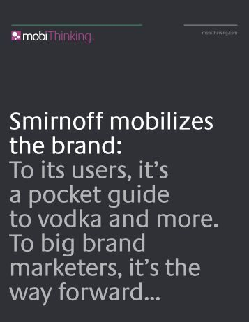 Smirnoff mobilizes the brand: To its users, it's a ... - mobiThinking